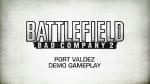 Port Valdez Demo Gameplay Video | Battlefield: Bad Company 2 Videos