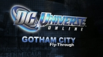 Gotham Flythrough Video | DC Universe Online Videos