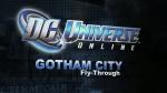Gotham Flythrough Video | DC Universe Online Videos