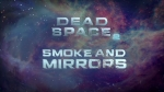 Developer Diary: Smoke and Mirrors | Dead Space 2 Videos