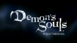 Video Walkthrough Part 3 | Demon's Souls Videos
