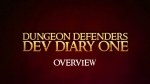Developer Diary #1 Overview | Dungeon Defenders Videos