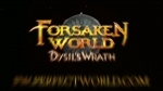 Dysil's Wrath Video | Forsaken World Videos