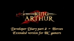 Dev Diary #2 - Heroes (Hardcore version) | King Arthur Videos