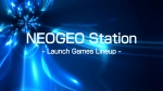 Launch Games Lineup | NEOGEO Station Videos