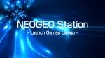 Launch Games Lineup | NEOGEO Station Videos
