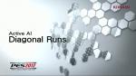 Active AI Video - Diagonal Runs | PES 2012 Videos