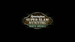 Trailer | Remington Super Slam Hunting North America Videos