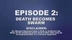 Episode 2: Death Becomes Swarm | SWARM Videos