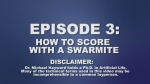 Episode 3: How to Score with a Swarmite | SWARM Videos
