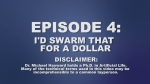 Episode 4: I'd But That for a Dollar | SWARM Videos