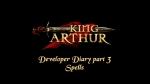 King Arthur Dev Diary #3 - Spells